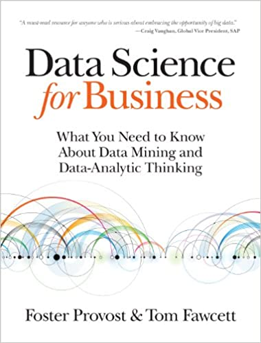 Amazon com: Data Science for Business: What You Need to Know about