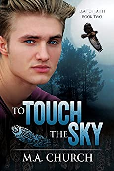 To Touch the Sky (Leap of Faith Book 2) by [Church, M.A.]
