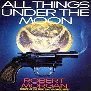 All Things Under the Moon Audiobook