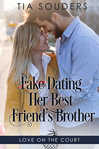 (Fake Dating Her Best Friend's Brother: A Sweet Basketball Romance (Love on the Court Book 1))