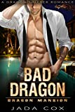 Bad Dragon: A Dragon Shifter Romance
