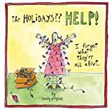 The HOLIDAYS?? Help! I forgot what they're all About..., Sandy Gingras, 1416206507