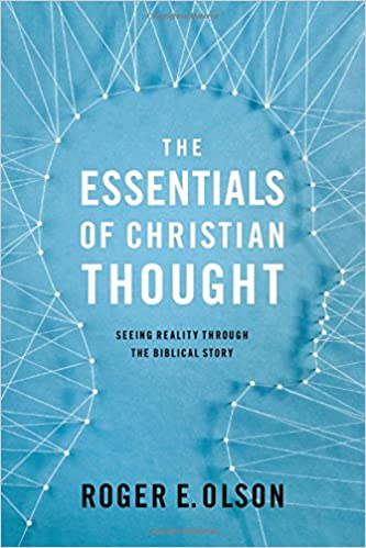 The Essentials of Christian Thought: Seeing Reality through