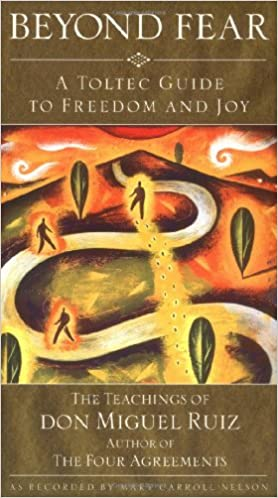 ??HOT?? Beyond Fear: A Toltec Guide To Freedom And Joy, The Teachings Of Don Miguel Ruiz. diversas Gualicho mejores voice welcome Altos