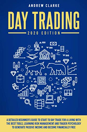 51sgsdx4rEL - Day Trading: A Detailed Beginner's Guide to Start to Day Trade for a Living with the Best Tools, Learning Risk Management and Trader Psychology to Generate Passive Income and Become Financially Free