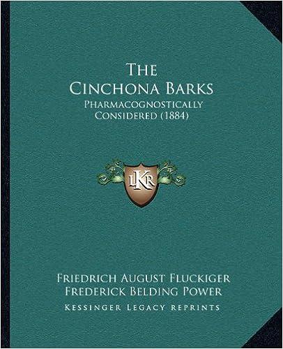 Book The Cinchona Barks: Pharmacognostically Considered (1884)