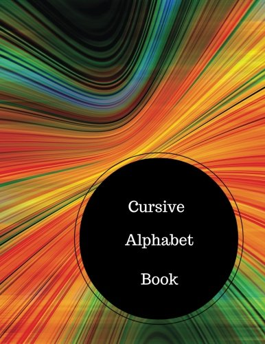 Cursive Alphabet Book: Practice For Cursive Writing. Large 8.5 in ...