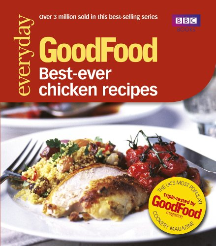 Good Food: Best Ever Chicken Recipes: Triple-tested Recipes (GoodFood 101) (Best Ever Chicken Curry)