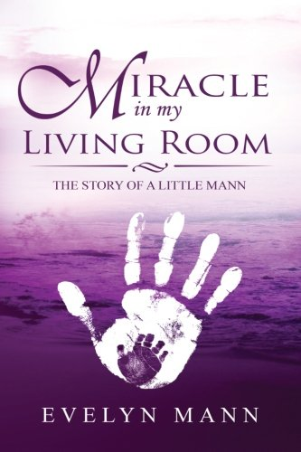 Book: Miracle In My Living Room - The Story of a Little Mann by Evelyn Mann