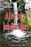 Alertez Jack-Alain Léger!, Stéphane Ternoise, 2365414664