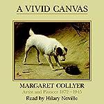 A Vivid Canvas | Margaret Collyer