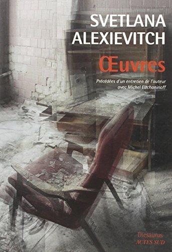 Oeuvres : La guerre n'a pas un visage de femme ; Derniers témoins ; La supplication by Svetlana Alexievitch (2015-10-07)