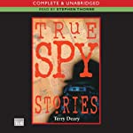 True Spy Stories | Terry Deary