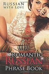 Romantic Russian Phrase Book: Russian With Love Paperback
