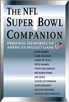 The NFL Super Bowl Companion: Personal Memories of America's Biggest Game