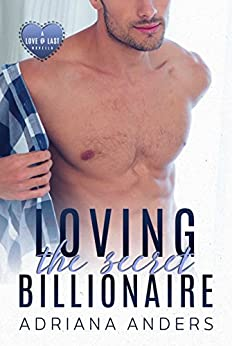 Loving the Secret Billionaire: A Love at Last Novella by [Anders, Adriana]