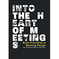 Into the Heart of Meetings (English Edition)