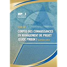 Guide Du Corpus Des Connaissances En Management De Project (Guide PMBOK®)–Quatrième Édition