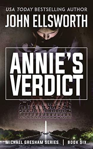 Annie's Verdict (Michael Gresham Legal Thrillers Book 6) (Agents Of Mayhem Best Team)