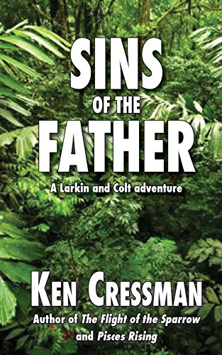 Sins of the Father (Larkin and Colt Book 3) by [Cressman, Ken]