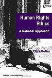 Human Rights Ethics, Clark Butler, 1557534802