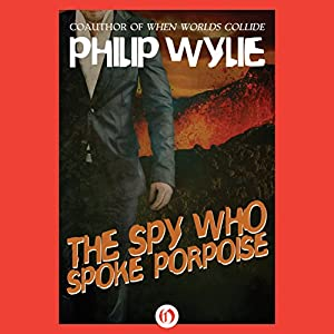 The Spy Who Spoke Porpoise Audiobook