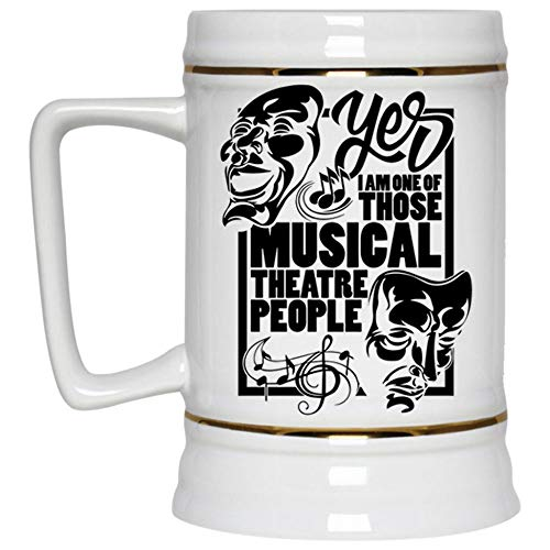 Funny Musical Theartre Beer Mug, I Am One Of Those Musical Theatre People Beer Stein 22oz, Birthday gift for Beer Lovers (Beer -