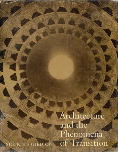 Architecture and the Phenomena of Transition: The Three Space Conceptions in Architecture by Sigfried Giedion (1971-06-23)
