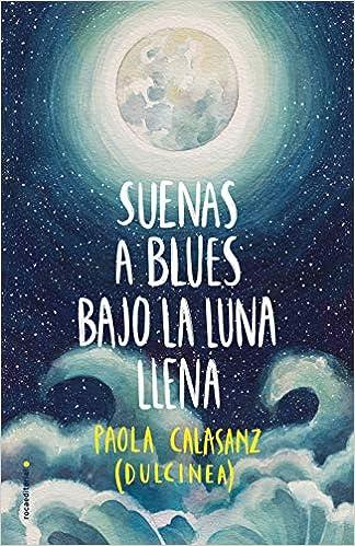 Suenas A Blues Bajo La Luna Llena por Dulcinea (paola Calasanz) epub
