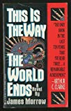 This Is the Way the World Ends, James Morrow, 0441807119