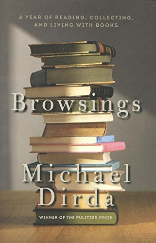 Browsings: A Year of Reading, Collecting, and Living with Books