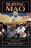 img - for Burying Mao by Richard Baum (1994-09-06) book / textbook / text book