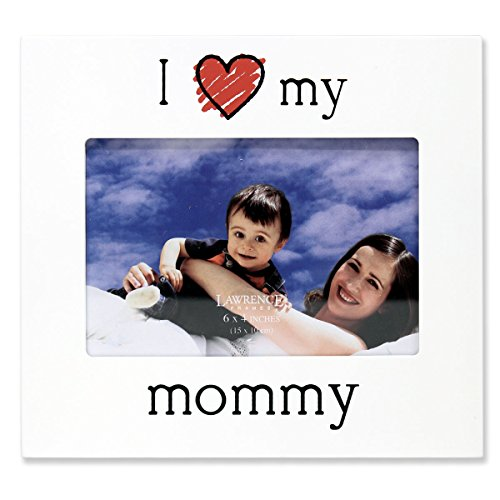 Lawrence Frames 'I Love My Mommy' Picture Frame, 6 by 4-Inch, White (Mommy Photo Frame)