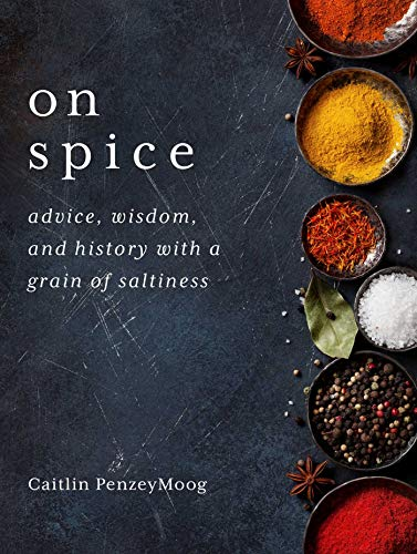 Spice Grains - On Spice: Advice, Wisdom, and History with a Grain of Saltiness