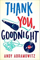 Thank You, Goodnight: A Novel Hardcover – June 2, 2015 Hardcover