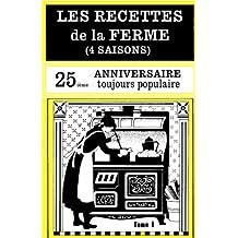 LES RECETTES DE LA FERME (4 SAISONS) tome 1 (French Edition)