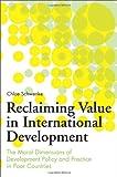 Reclaiming Value in International Development, Chloe Schwenke, 0313363323