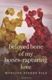 Beloved Bone Of My Bones-Rapturing Love: Rapturing Love (Volume 1)