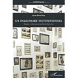Un imaginaire institutionnel