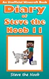 Minecraft: Diary of Steve the Noob 11 (An Unofficial Minecraft Book) (Minecraft Diary of Steve the Noob Collection)