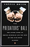 img - for The Predators' Ball: The Inside Story of Drexel Burnham and the Rise of the JunkBond Raiders book / textbook / text book