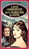 La vie amoureuse de la marquise de paiva / roman par Mariel