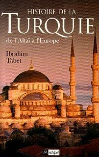 Une histoire de la Turquie : de l'Altaï à l'Europe, Tabet, Ibrahim