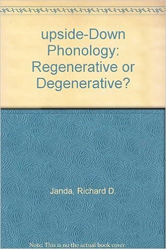 Upside Down Phonology Regenerative Or Degenerative Janda Richard D Amazon Com Books
