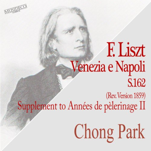Liszt: Venezia e Napoli, S. 162 Supplement to années de pèlerinage II (Revised 1859 Version)
