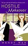Hostile Makeover: A Novel
