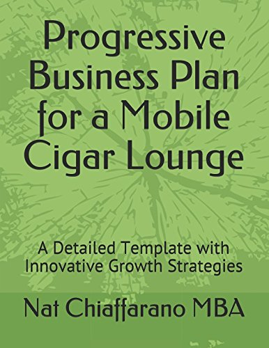 Progressive Business Plan for a Mobile Cigar Lounge: A Detailed Template with Innovative Growth Strategies