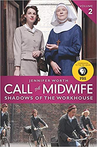 Shadows of the Workhouse Call the Midwife
