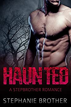 Haunted: A Stepbrother Romance (Mandarin Connection Book 2) by [Brother, Stephanie]