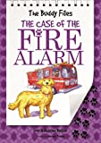 The Buddy Files: The Case of the Fire Alarm (Book 4)